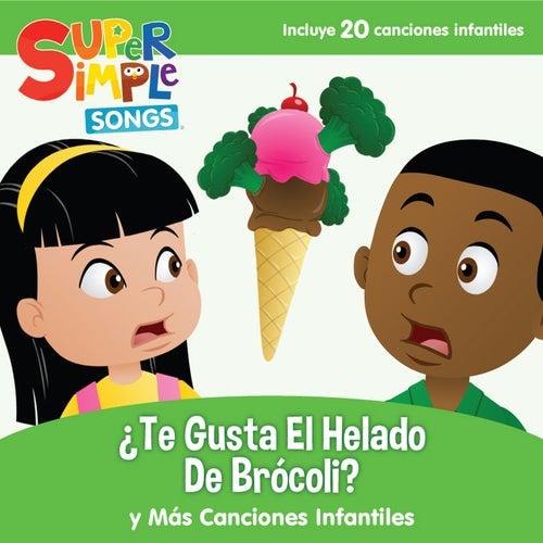 ¿Te Gusta el Helado de Brócoli? y Más Canciones Infantiles by Super Simple Songs