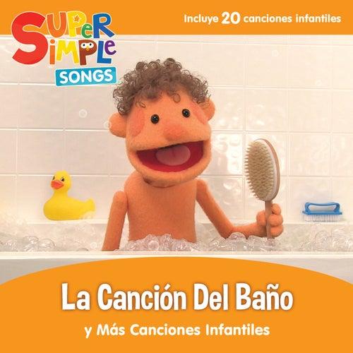 La Canción Del Baño y Más Canciones Infantiles by Super Simple Songs