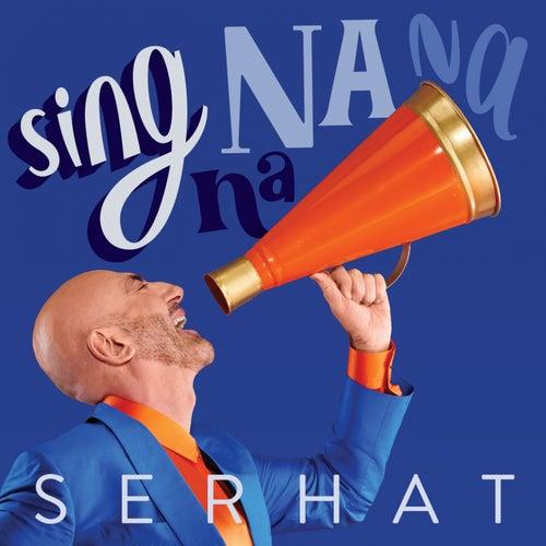 Sing Na Na Na von Serhat