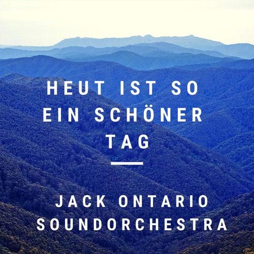 Heut ist so ein schöner Tag by Jack Ontario Soundorchestra