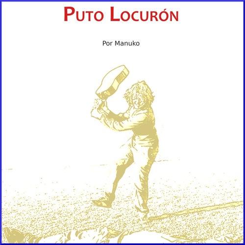 Puto Locurón (Freestyle) de ManuKo