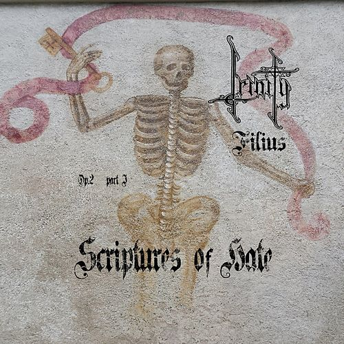 Filius, Op.2 Pt. 1 (Scriptures of Hate) by Trinity