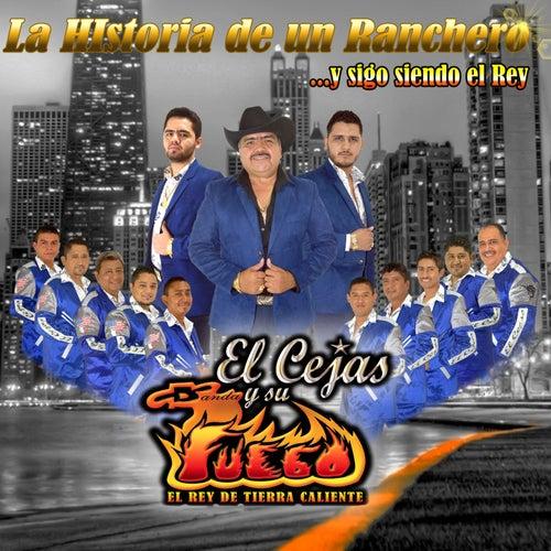 La Historia de un Ranchero de El Cejas Y Su Banda Fuego