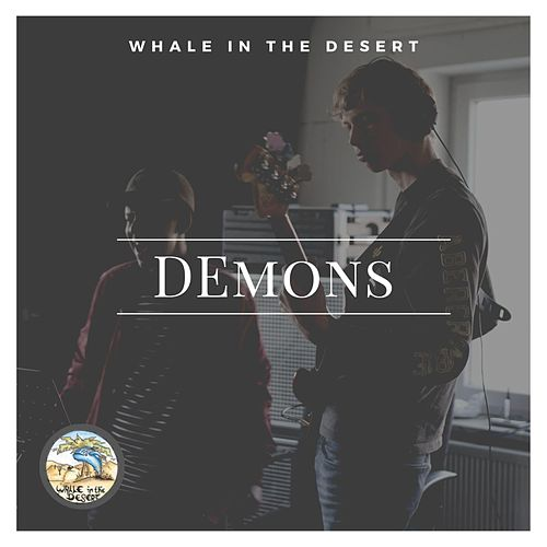 Demons by Whale In The Desert