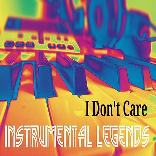 I Don't Care (Instrumental) de Instrumental Legends