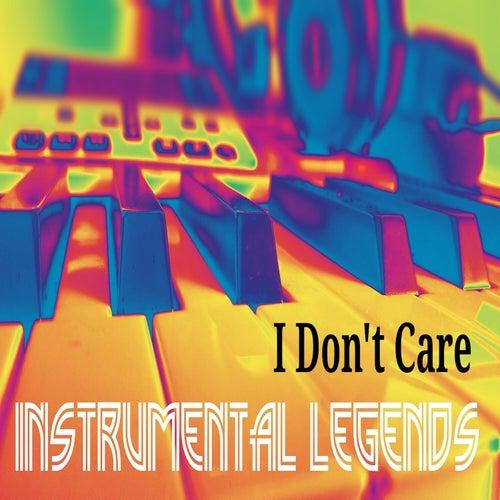 I Don't Care (Instrumental) von Instrumental Legends