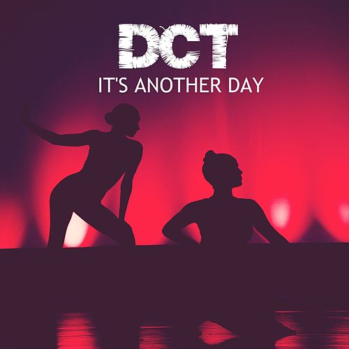It's Another Day by Dct