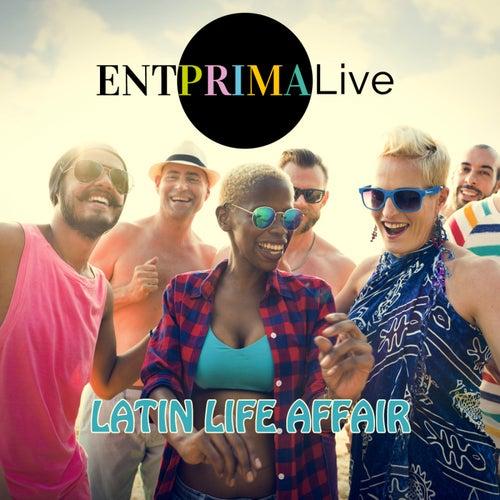 Latin Life Affair von Entprima Live