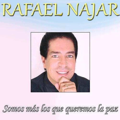 Somos Más Los Que Queremos La Paz by Rafael Najar