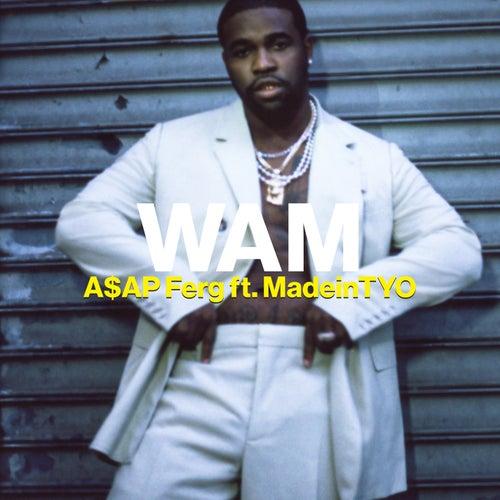 Wam (feat. MadeinTYO) von A$AP Ferg