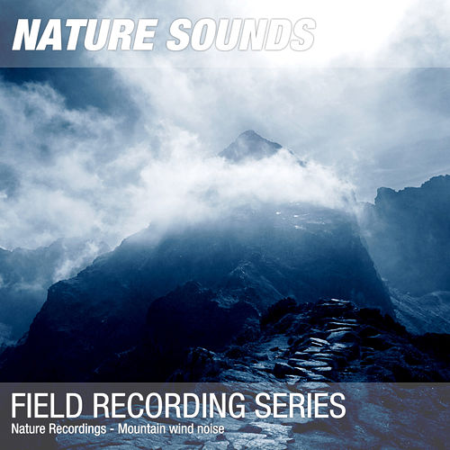 Nature Recordings - Mountain wind noise by Nature Sounds (1)