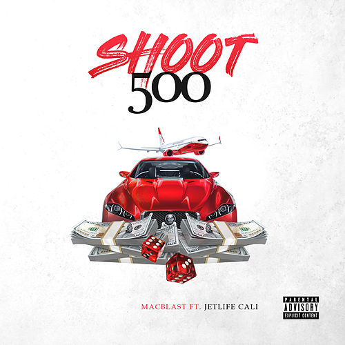 Shoot 500 (feat. JetLife Cali) von Macblast