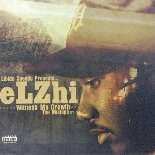 Witness My Growth von Elzhi