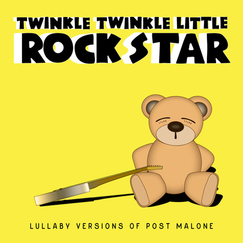 Lullaby Versions of Post Malone de Twinkle Twinkle Little Rock Star