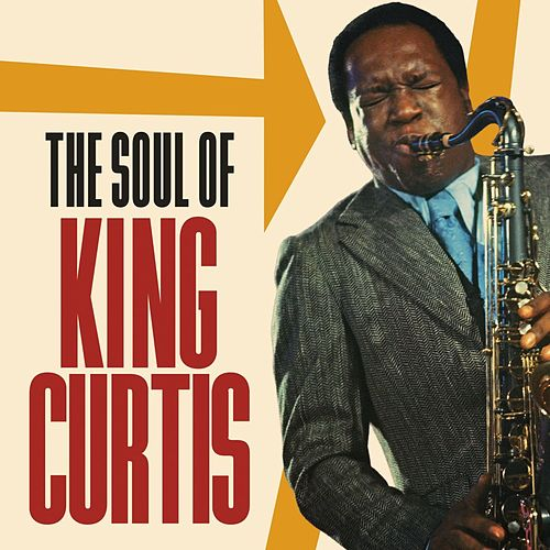 The Soul of King Curtis by Various Artists