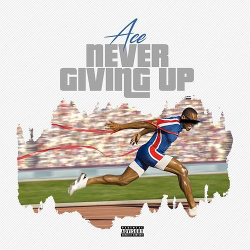 Never Giving Up by Ace