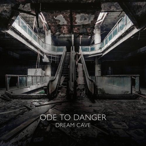 Ode to Danger de Dream Cave