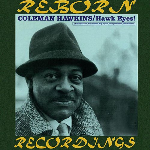 Hawk Eyes (HD Remastered) de Coleman Hawkins