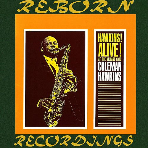 Hawkins Alive! At the Village Gate (HD Remastered) de Coleman Hawkins