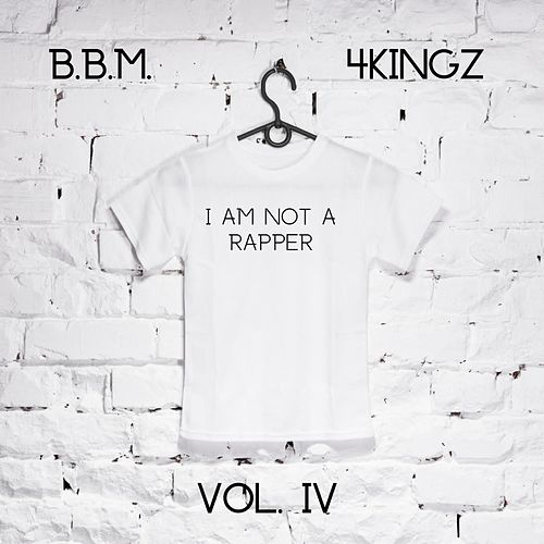 I Am Not a Rapper, Vol. 4 by BBM