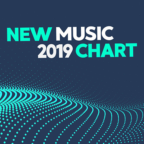 New Music 2019 Chart di Various Artists