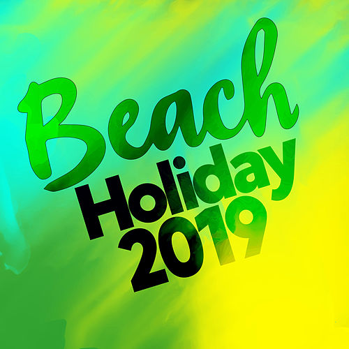 Beach Holiday 2019 by Various Artists