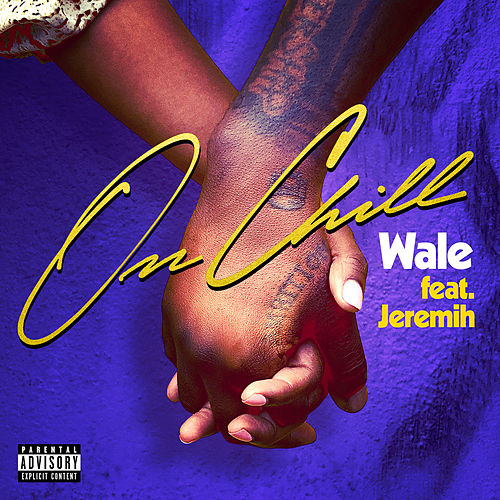 On Chill (feat. Jeremih) by Wale