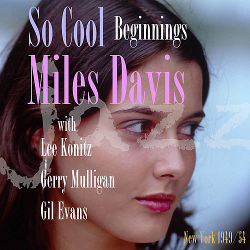 So Cool - Beginnings de Miles Davis