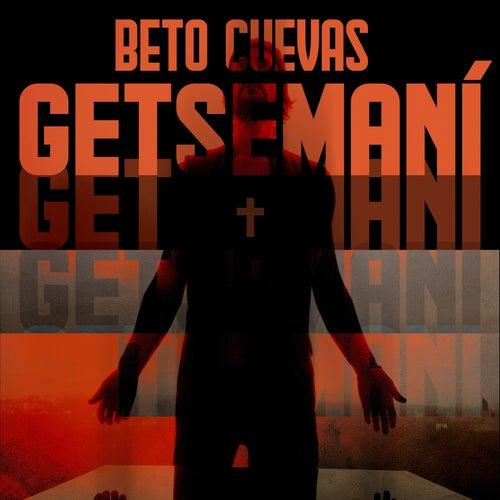 Getsemaní de Beto Cuevas