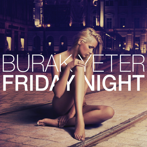 Friday Night di Burak Yeter
