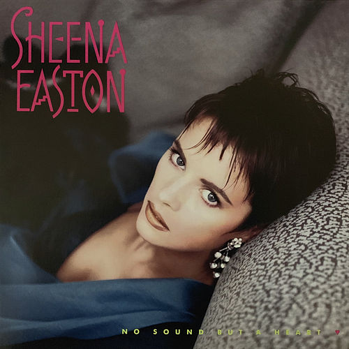 No Sound But A Heart by Sheena Easton