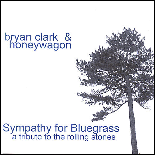 Sympathy for Bluegrass: a tribute to the Rolling Stones by Bryan Clark