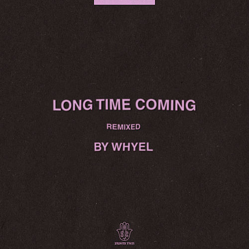 Long Time Coming (Whyel Remix) by Jagwar Twin