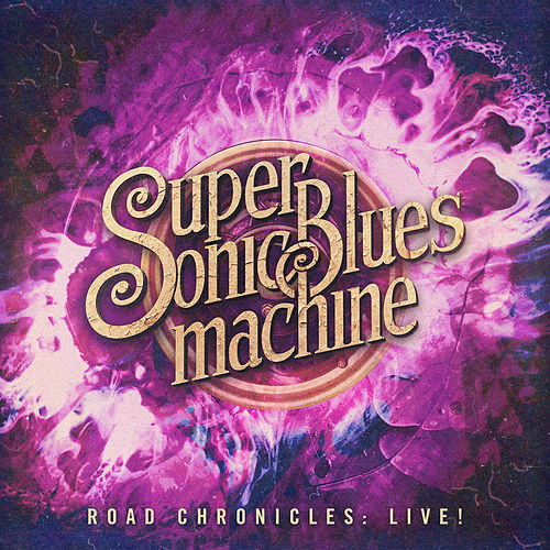 Road Chronicles: Live! by Supersonic Blues Machine