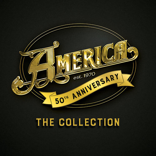 50th Anniversary: The Collection by America