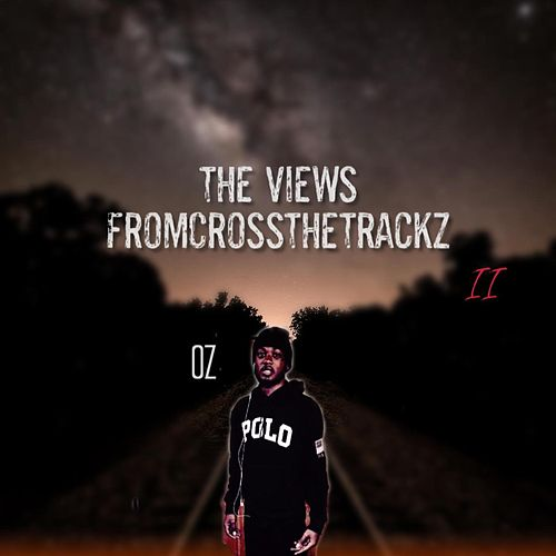 The Views FromCrossThe Trackz 2 von OZ FromCrossTheTrackz