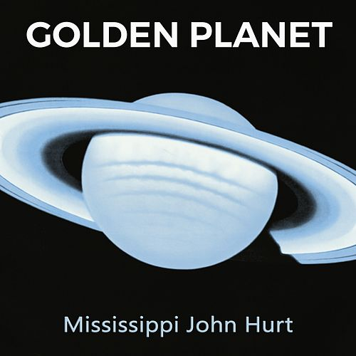 Golden Planet de Mississippi John Hurt
