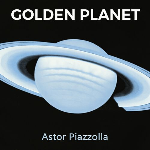 Golden Planet by Astor Piazzolla