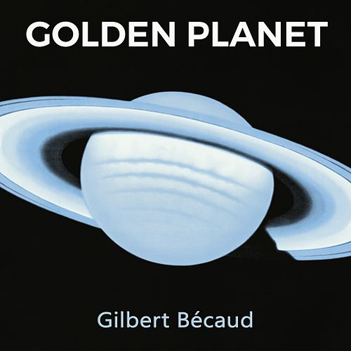 Golden Planet de Gilbert Becaud