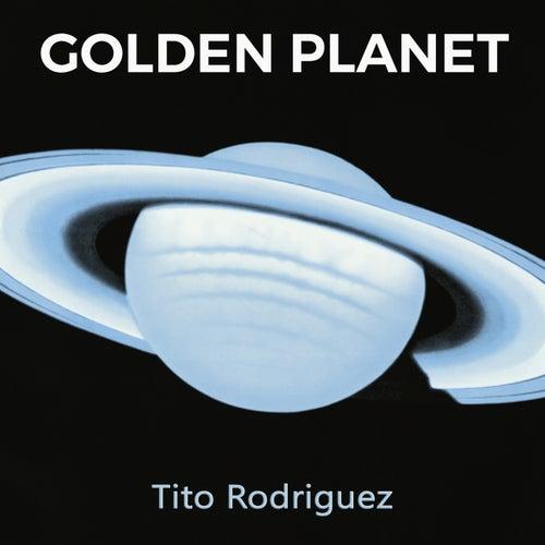 Golden Planet von Tito Rodriguez