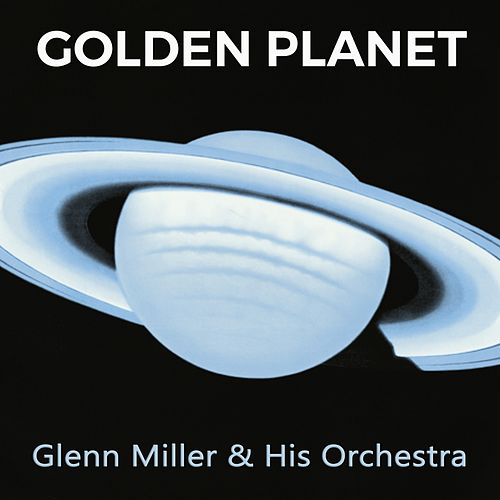 Golden Planet de Glenn Miller