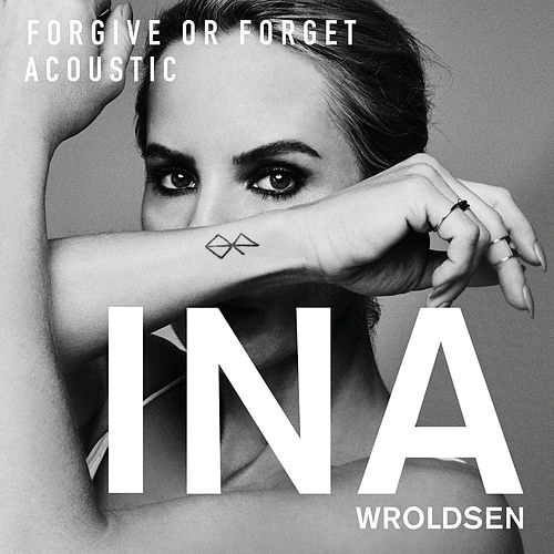Forgive or Forget (Acoustic) de Ina Wroldsen