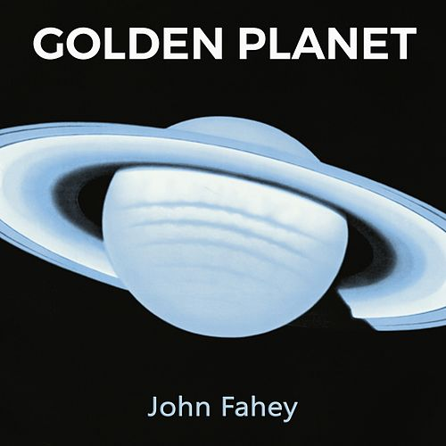 Golden Planet by John Fahey