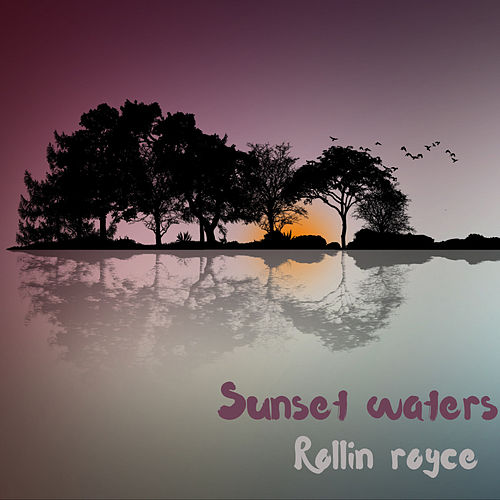 Sunset Waters by Rollin Royce