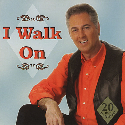 I Walk On by Carroll Roberson