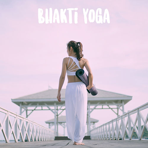 Bhakti Yoga de Various Artists