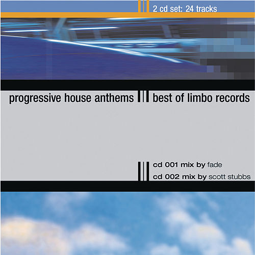 Progressive House Anthems (Continuous DJ Mix By Fade & Scott Stubbs) von Various Artists