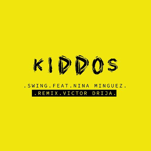 Swing (Victor Drija Remix) by Kiddos