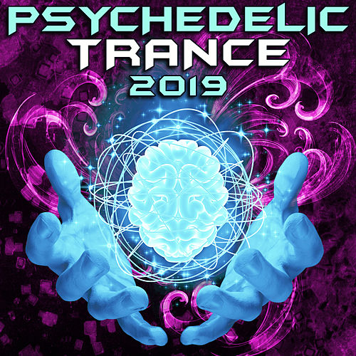 Psychedelic Trance 2019 (DJ Mix) by Goa Doc
