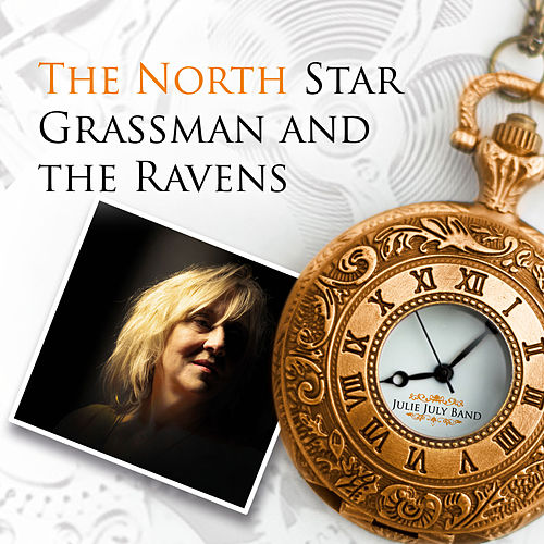 The North Star Grassman and the Ravens by Julie July Band